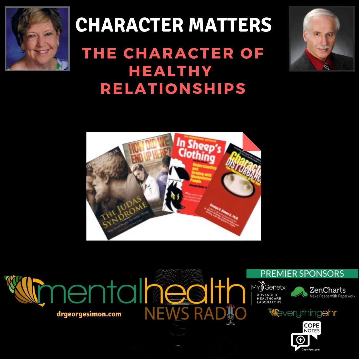 Mental Health News Radio - Character Matters: The Character of Healthy Relationships with Drs. George and Sherry Simon