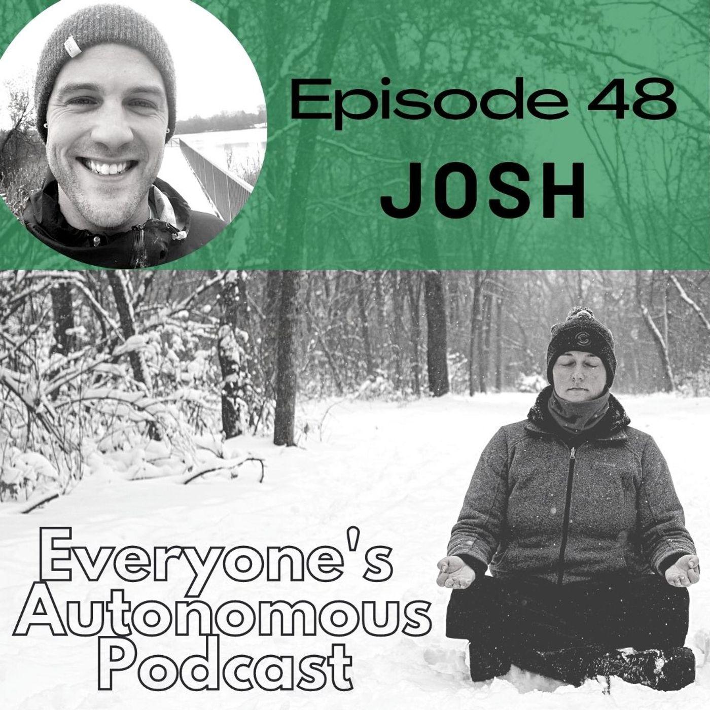 Episode 48: Josh