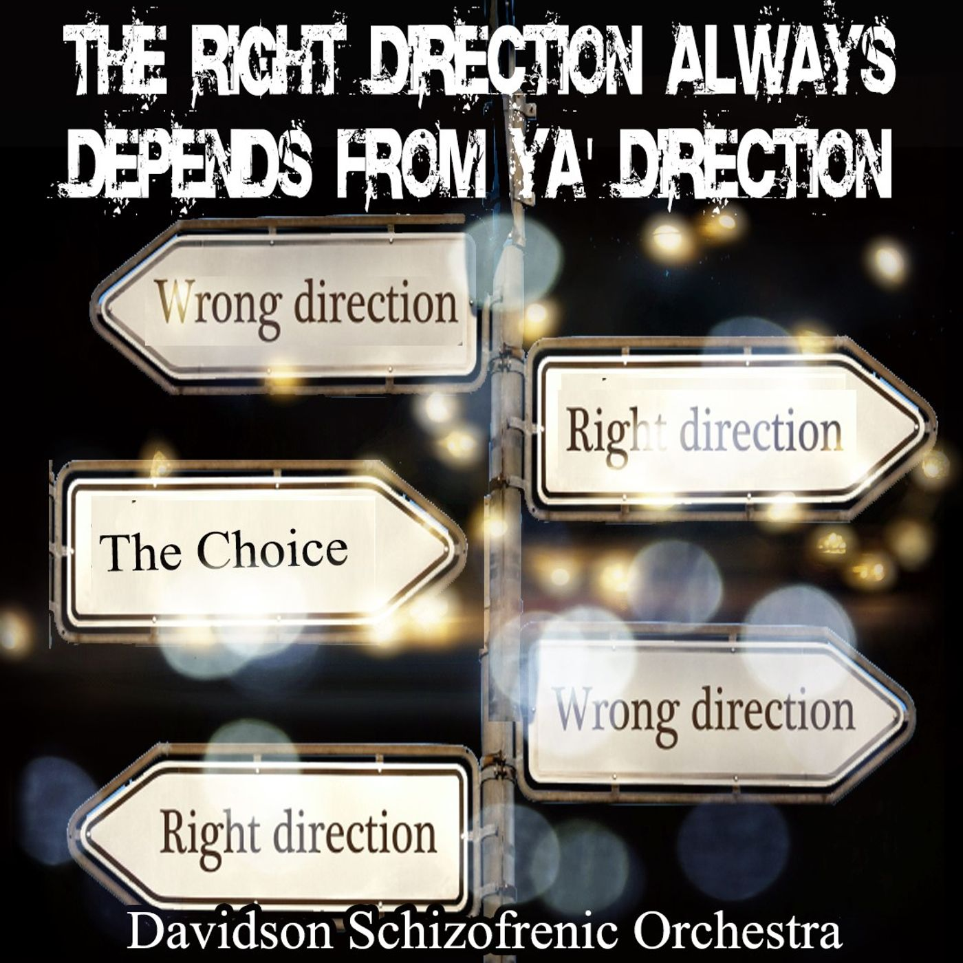 The Right Direction Always Depends From Ya' Direction - The Choice  -