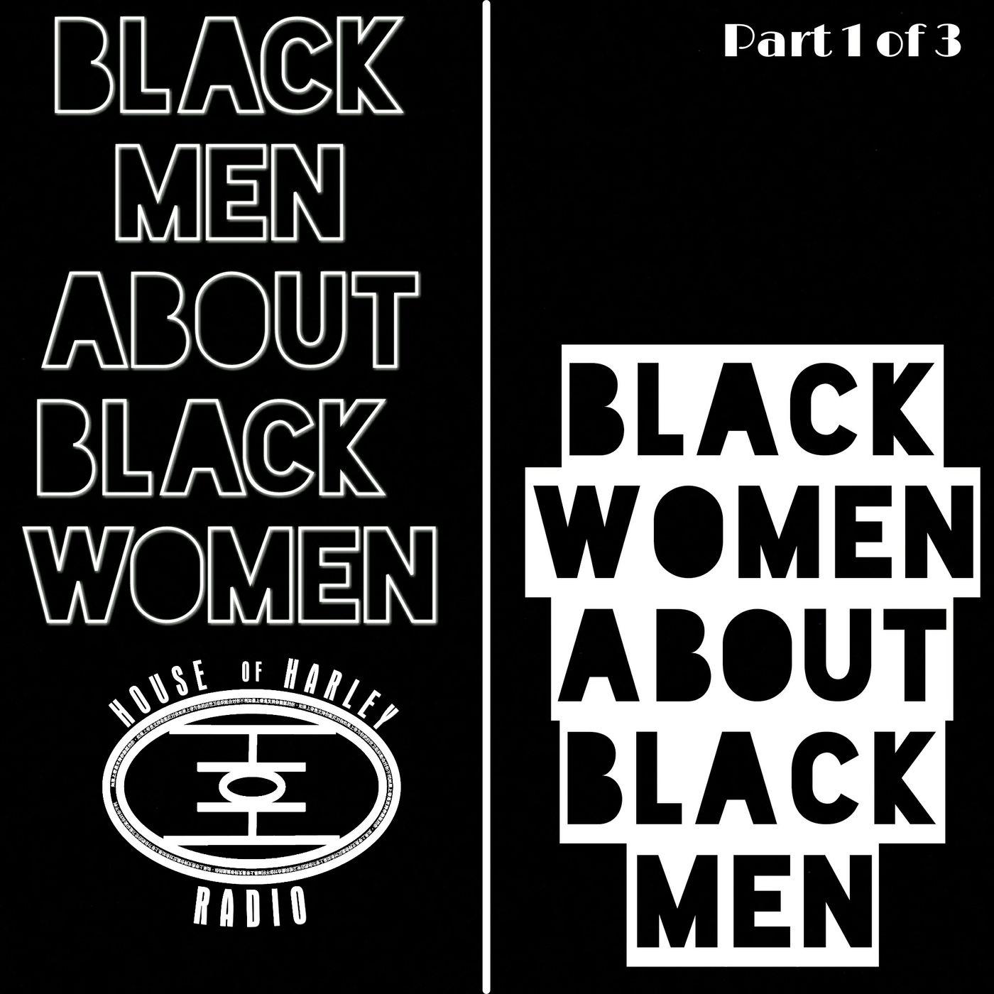 Black Men about Black Women Black Women about Black Men pt2
