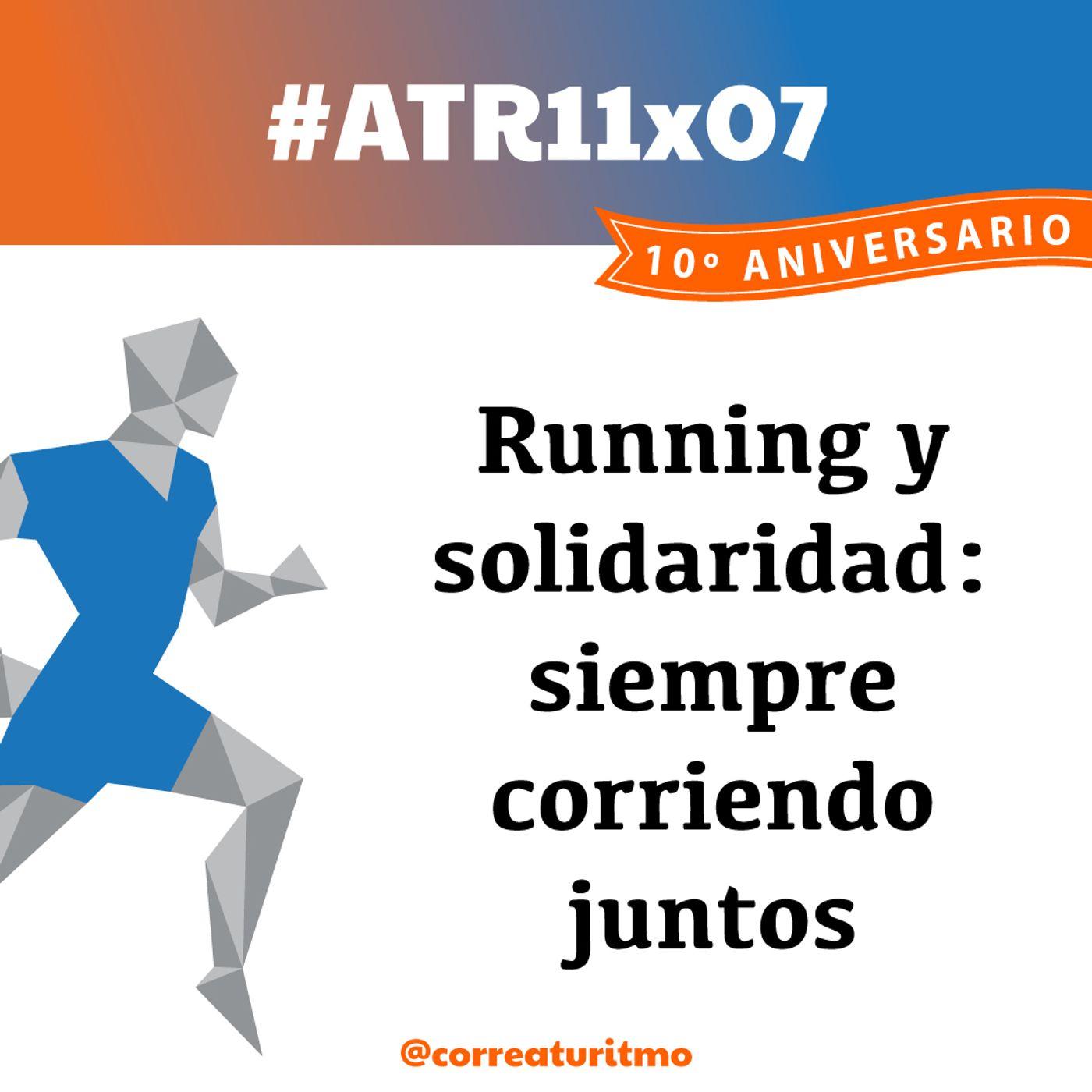 ATR 11x07 - Running y solidaridad: siempre corriendo juntos