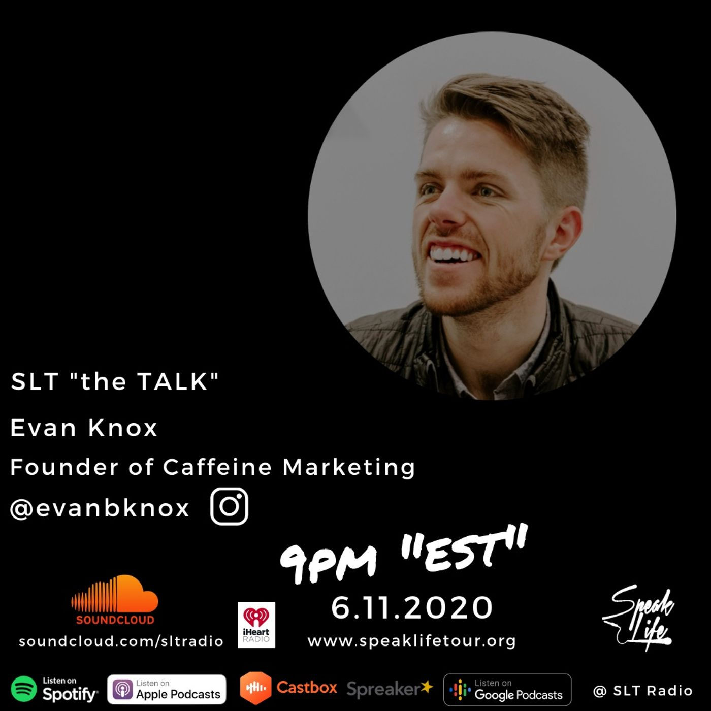 "6.11 SLT ""the TALK"" featuring Evan Knox, Founder of Caffeine Marketing"