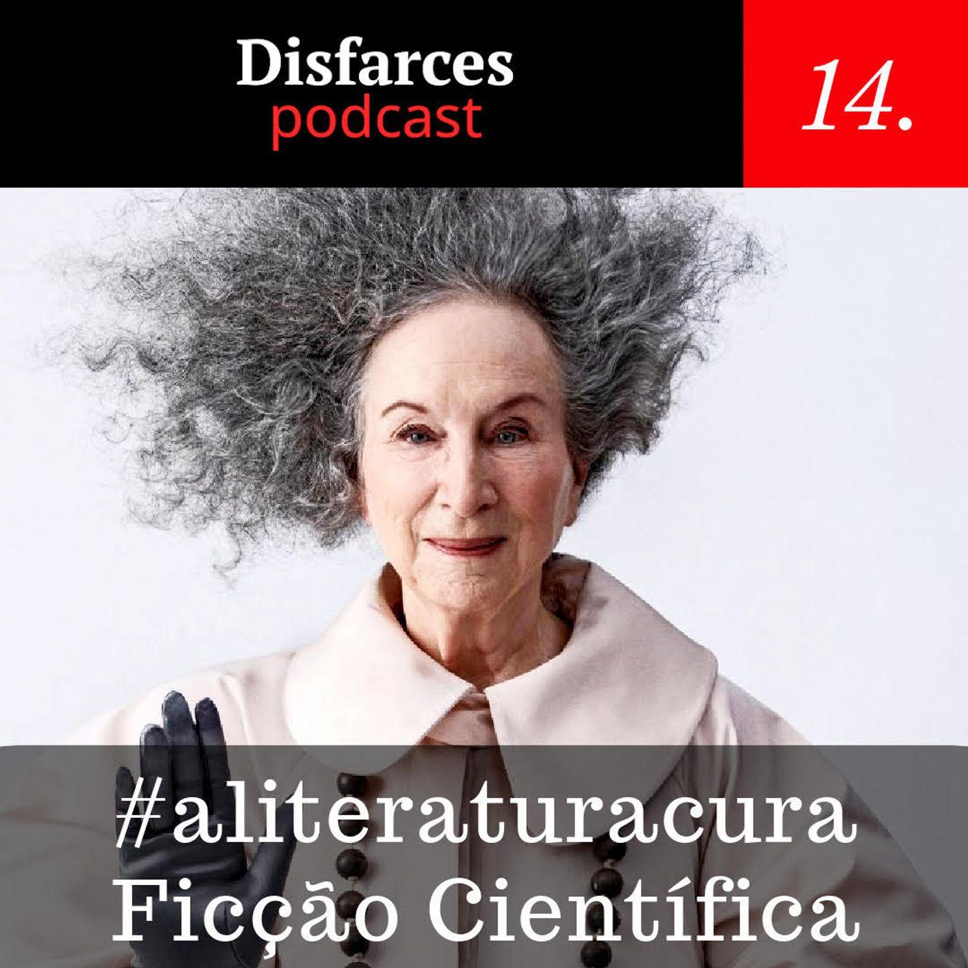Disfarces 14 - #aliteraturacura Ficção Científica