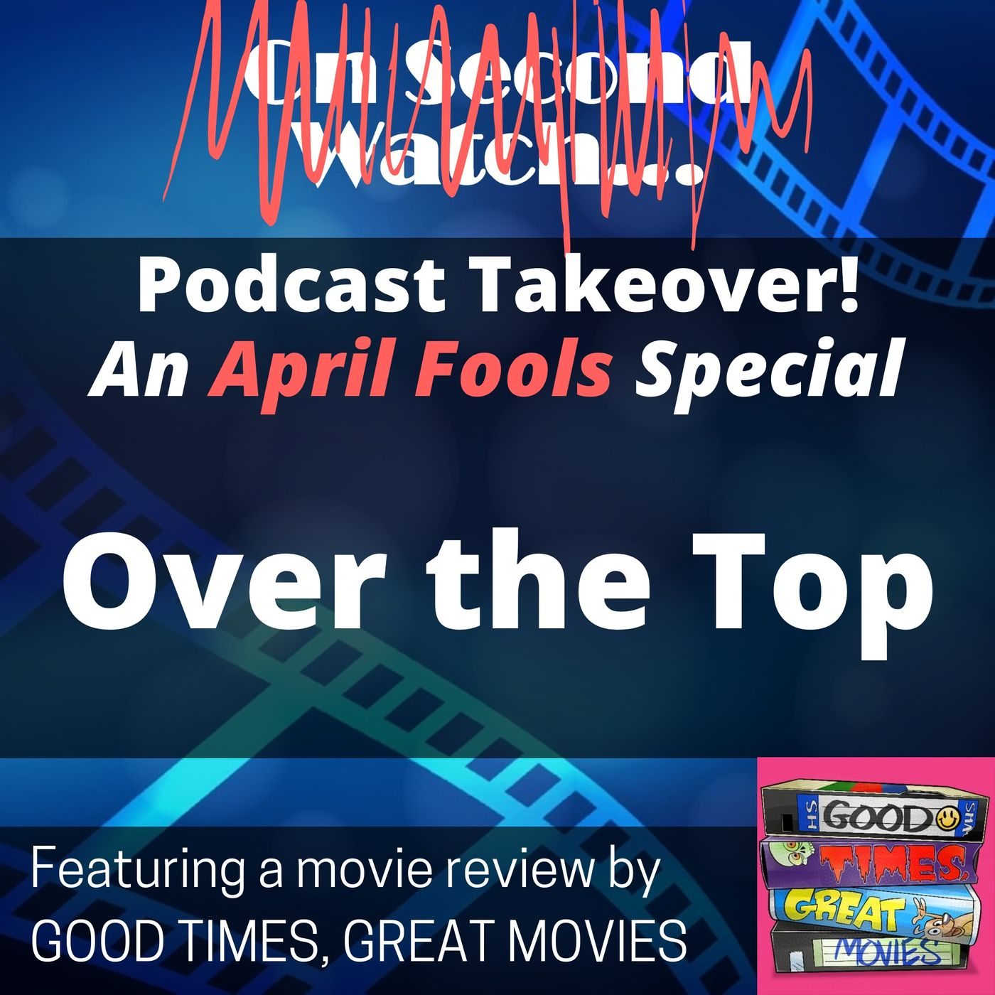 [PODCAST TAKEOVER] Over the Top (1987) | Good Times, Great Movies