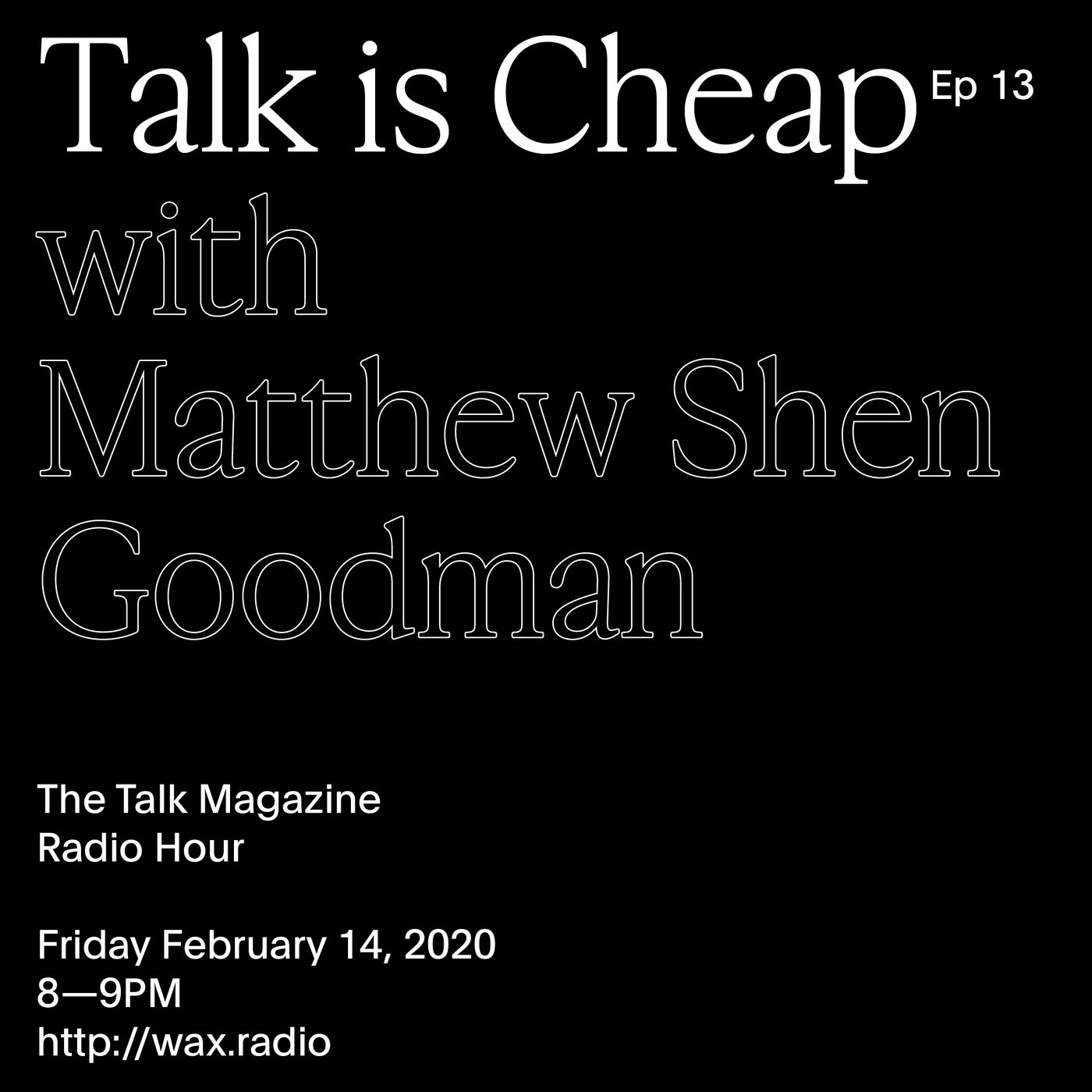 Episode 13 with Matthew Shen Goodman