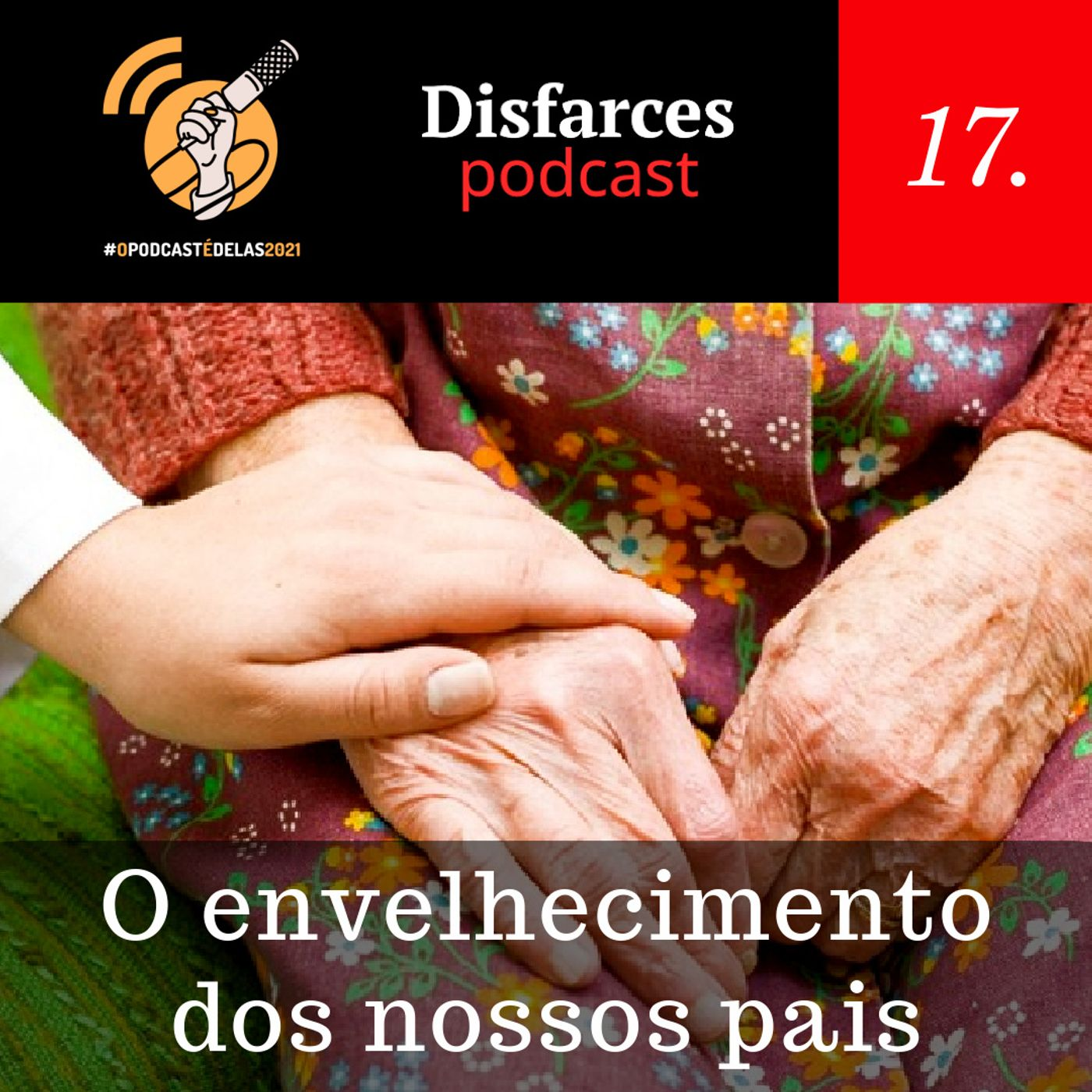 Disfarces 17 - O envelhecimento dos nossos pais