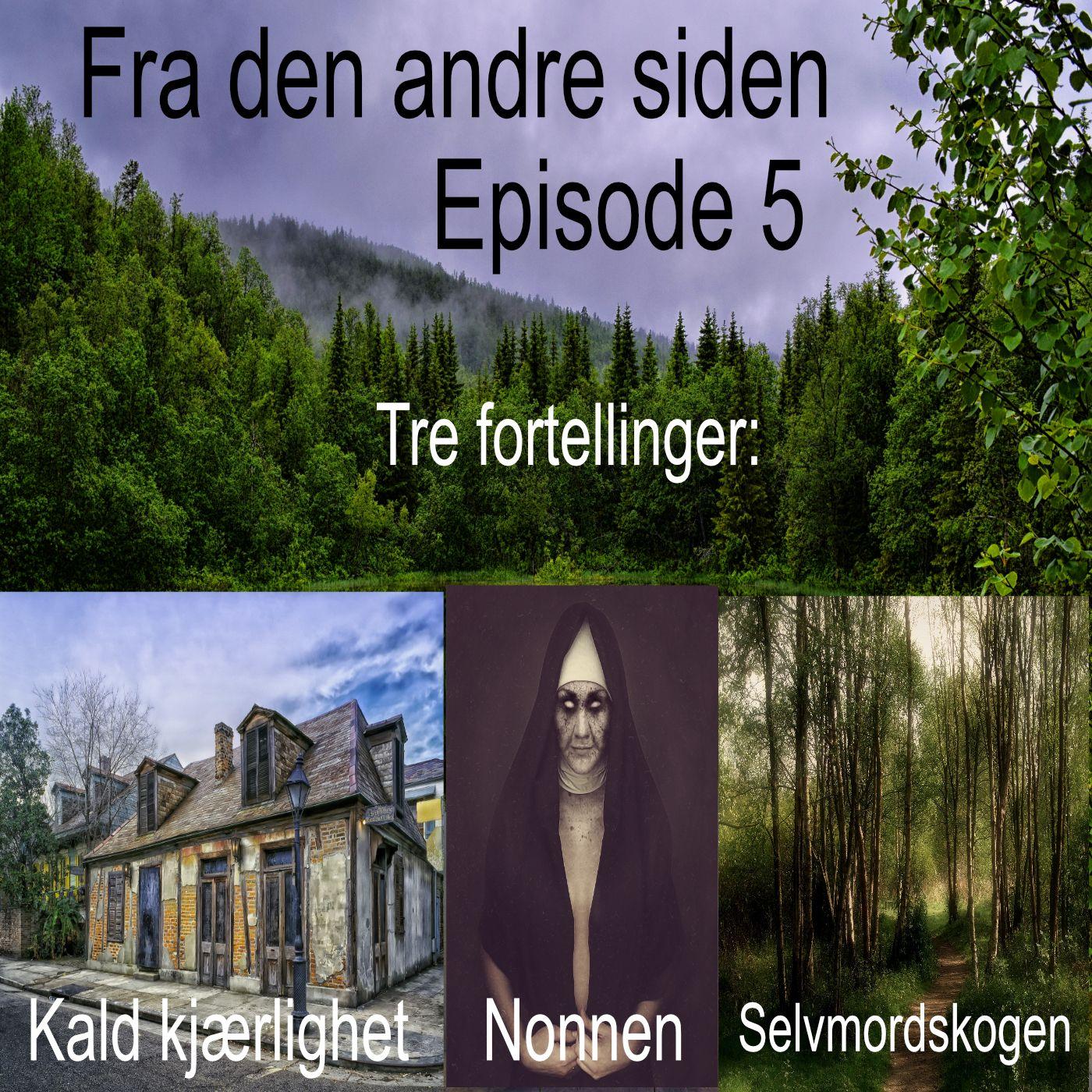 Fra den andre siden Episode 5. Kald kjærlighet, den sorte nonnen og selvmordskogen.