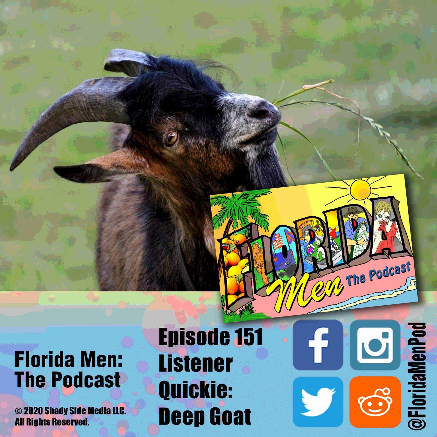 151 - Listener Quickie: Deep Goat