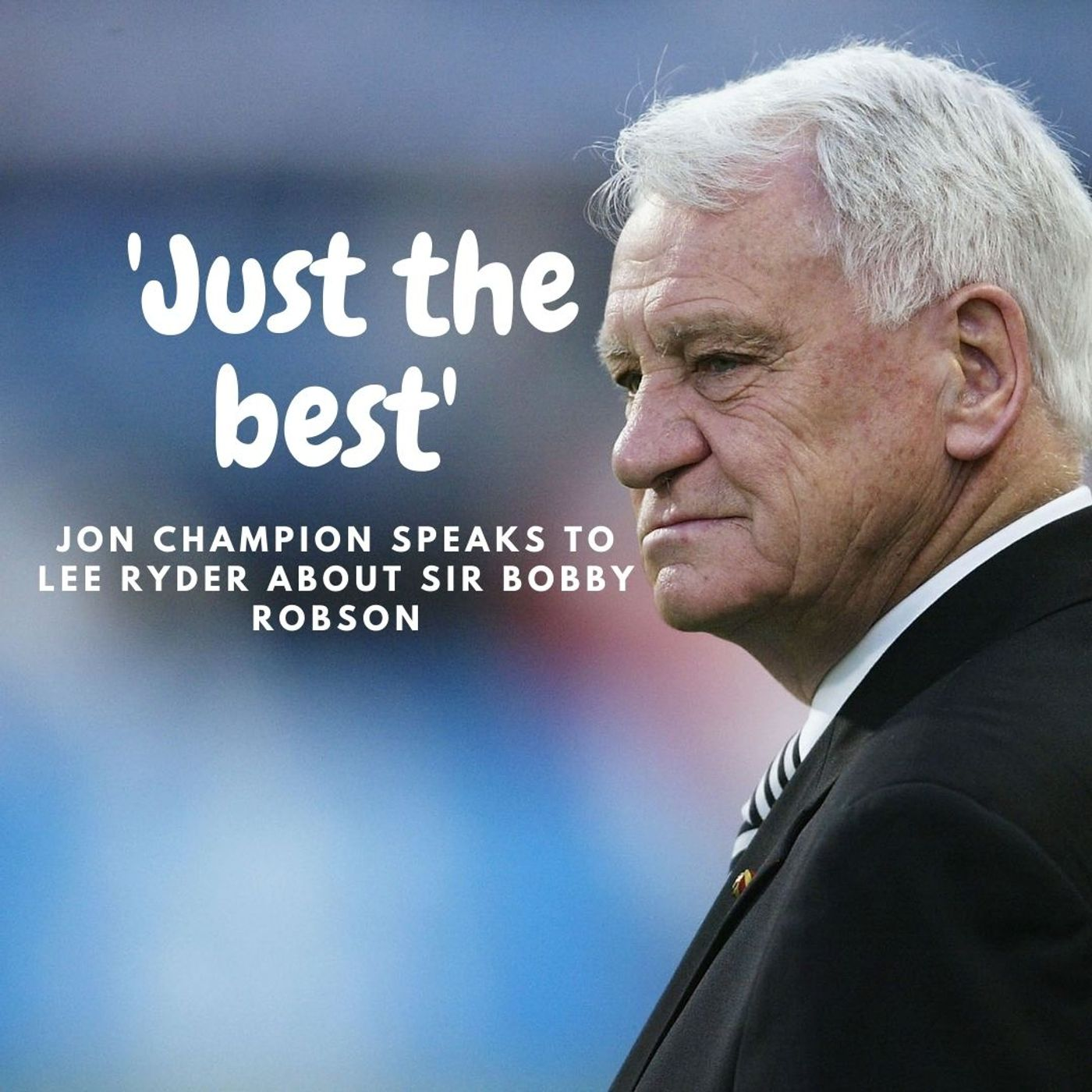 'Just the best' - Jon Champion speaks to Lee Ryder about Sir Bobby Robson