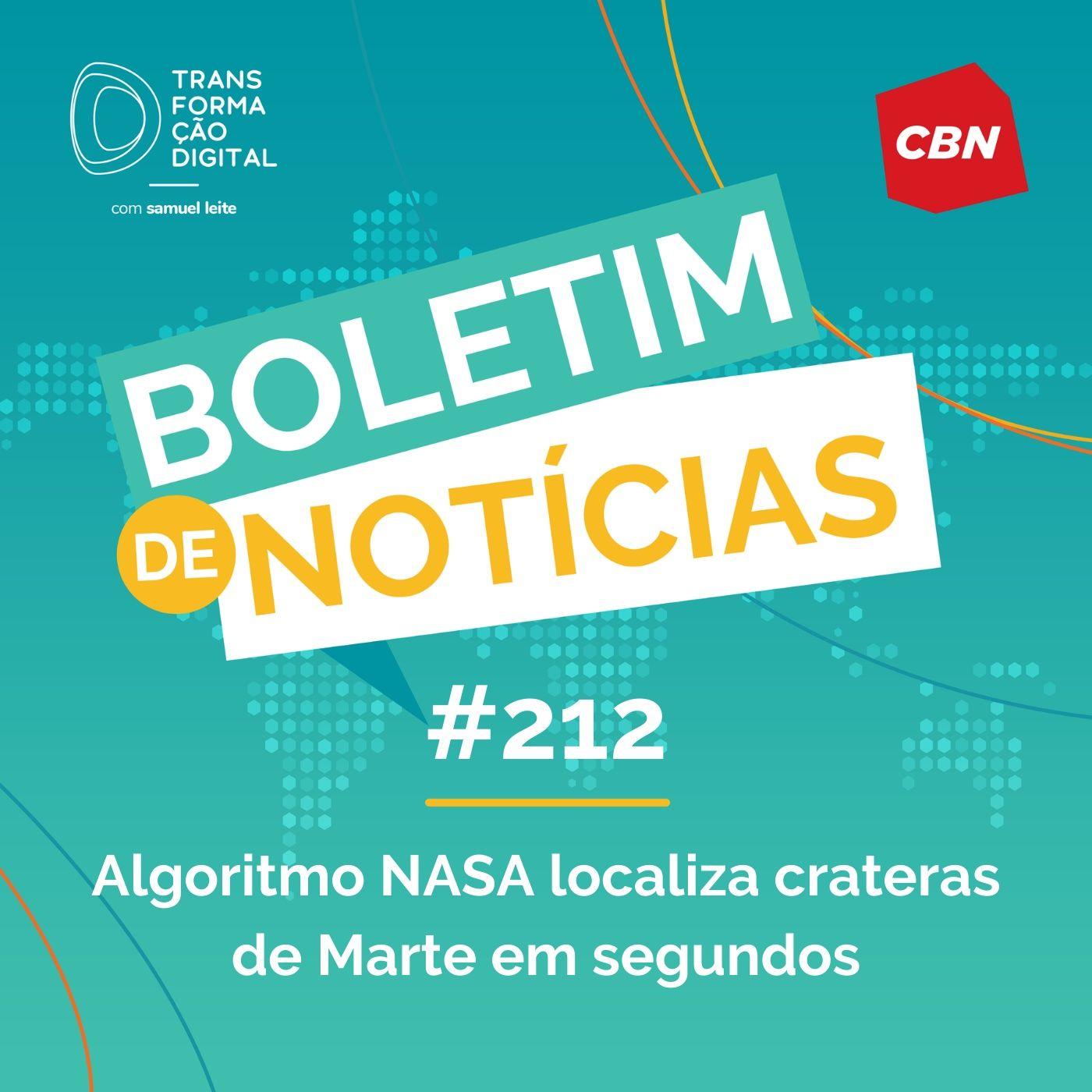 Transformação Digital CBN - Boletim de Notícias #212 - Algoritmo NASA localiza crateras de Marte em segundos