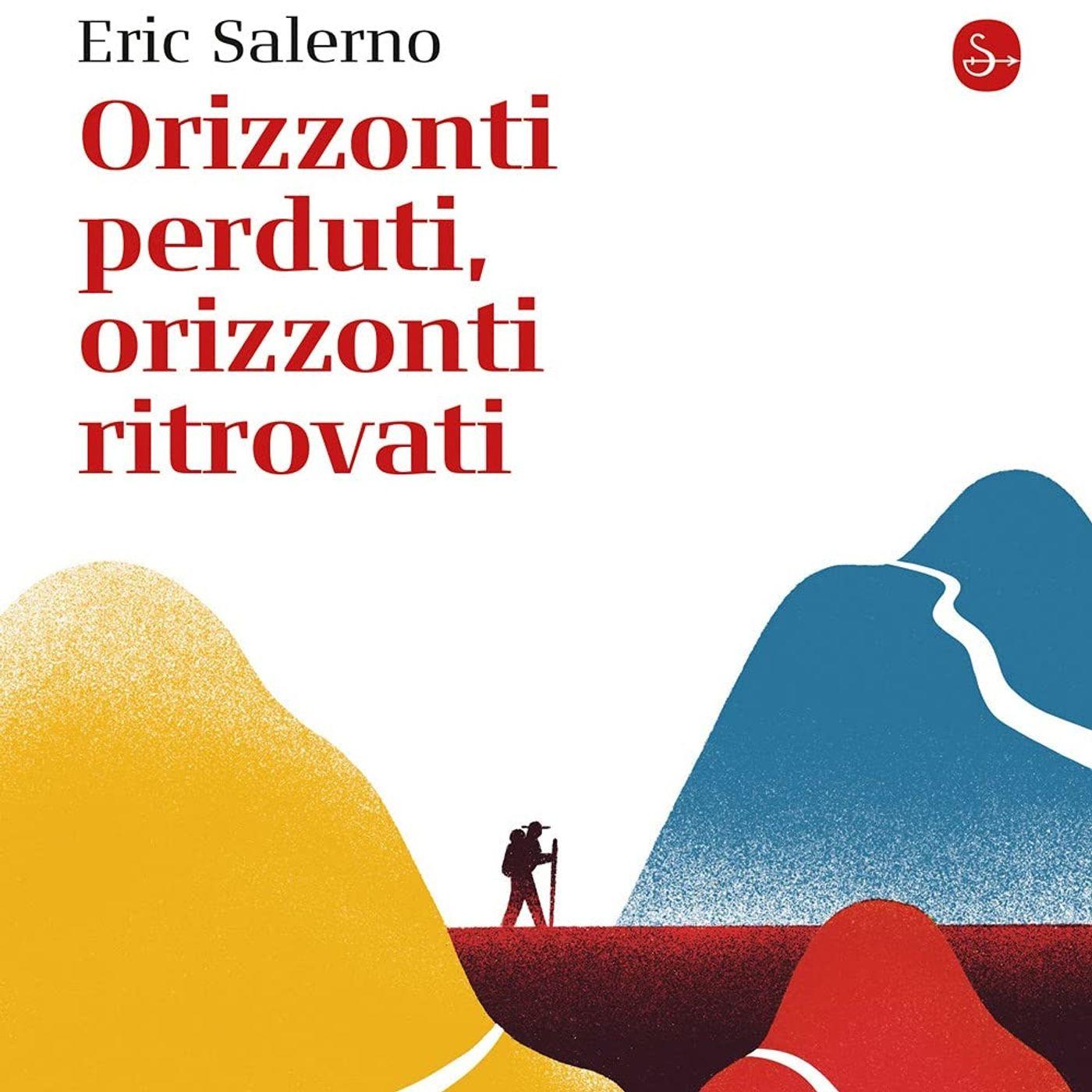 """Eric Salerno """"Orizzonti perduti, orizzonti ritrovati"""""""