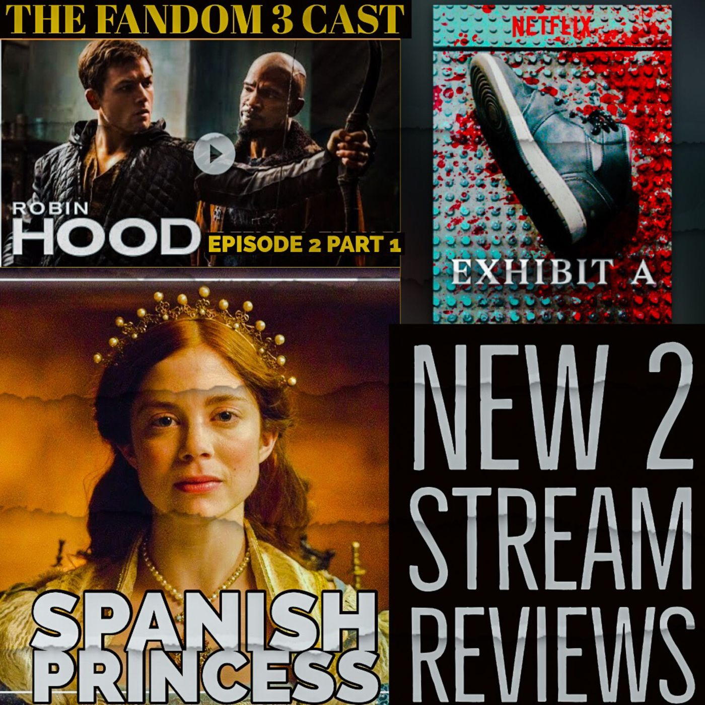 New 2 Stream Reviews - Exhibit A, The Spanish Princess & Robin Hood (episode 2 part 1)