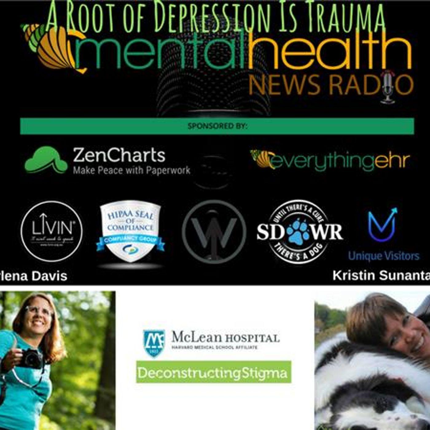 Mental Health News Radio - Deconstructing Stigma: A Root of Depression Is Trauma With Marlena Davis