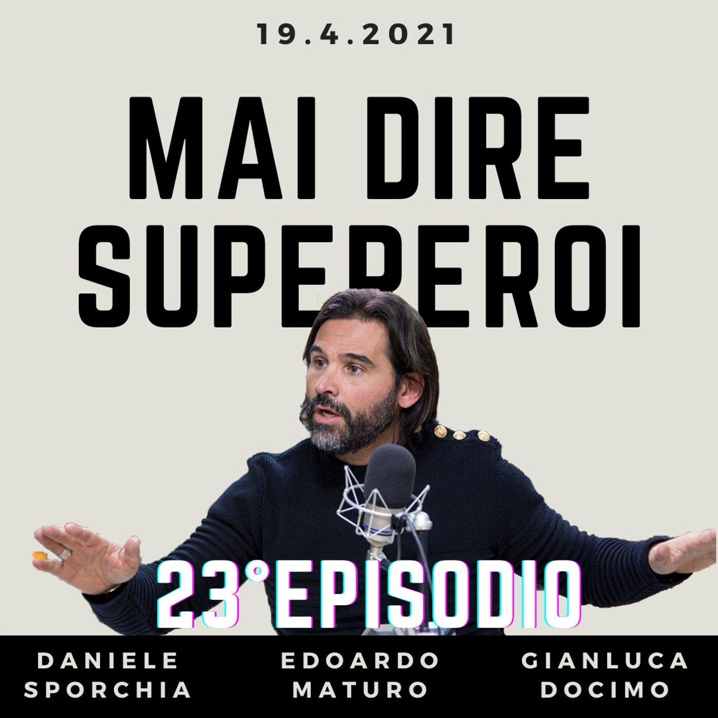 MAI DIRE SUPEREROI - 23° EPISODIO (SPECIALE #SUPERLEGA)