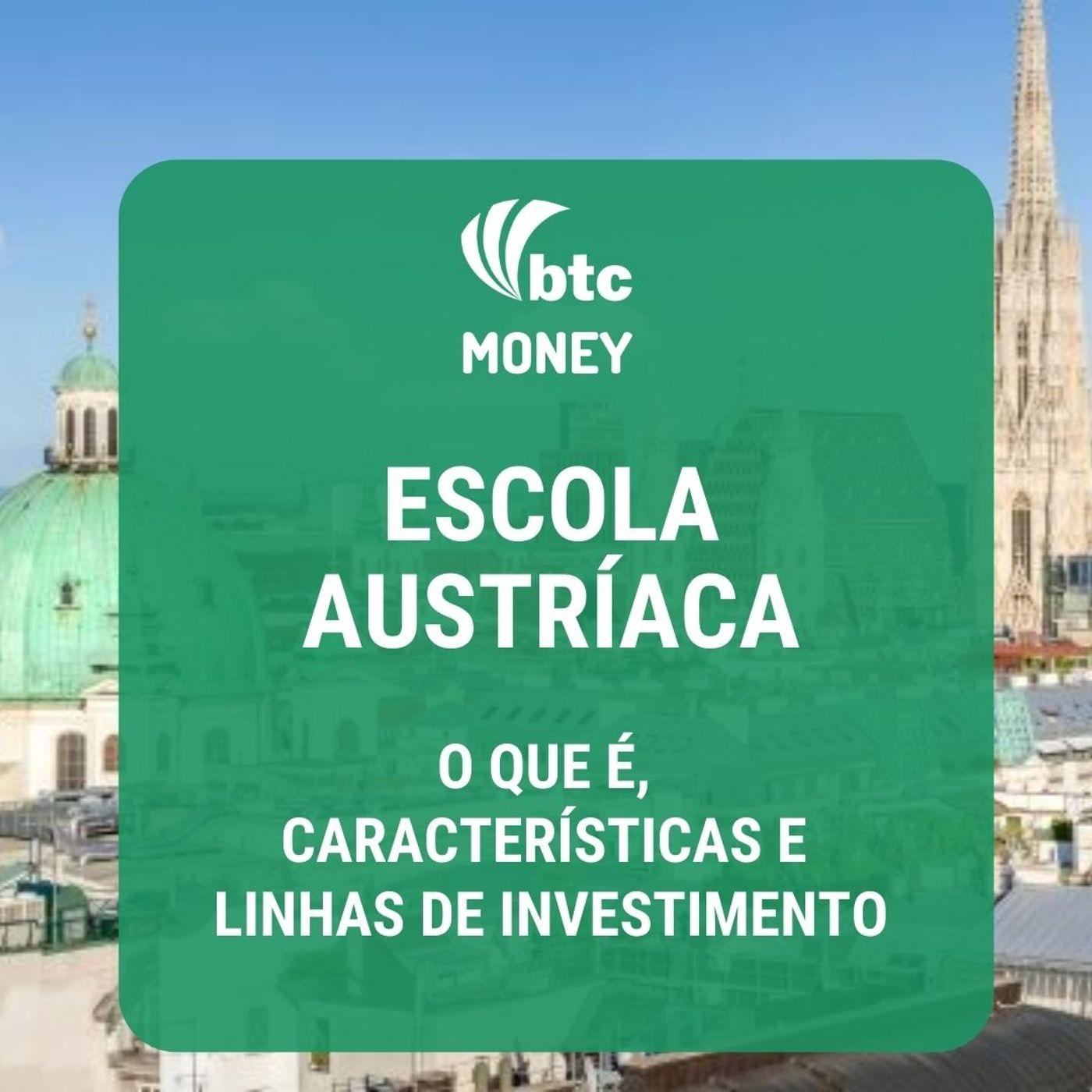Escola Austríaca: O que é, características e linhas de investimento | BTC Money #31