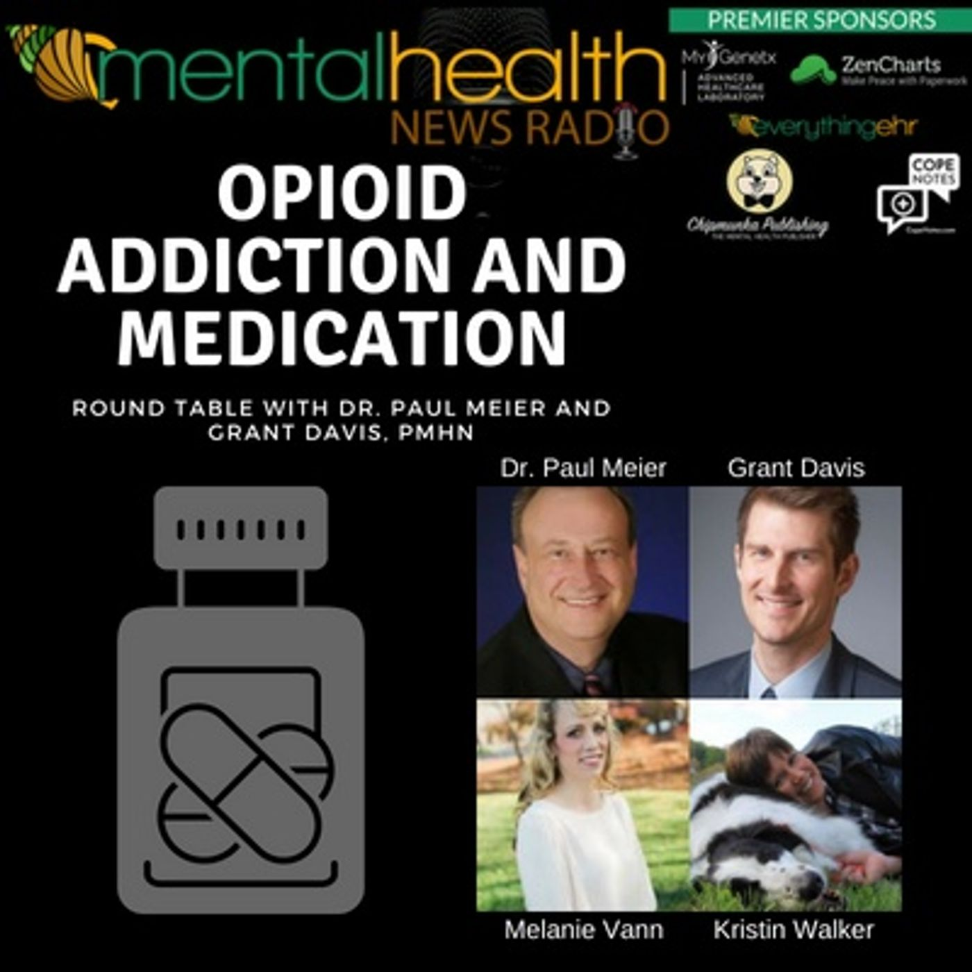 Mental Health News Radio - Round Table with Dr. Paul Meier: Opioid Addiction and Medication