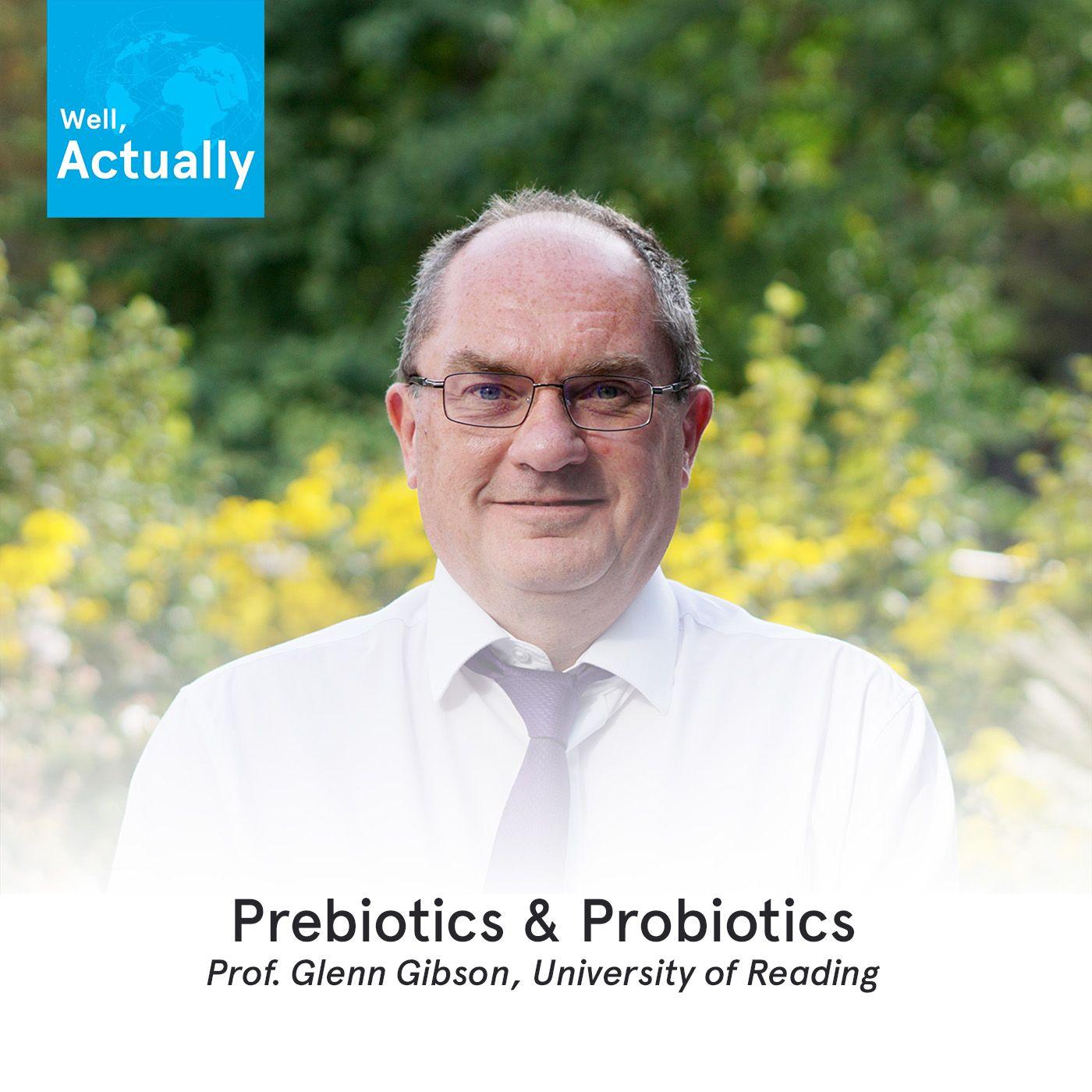 02 - Probiotics & Prebiotics | Prof Glenn Gisbon