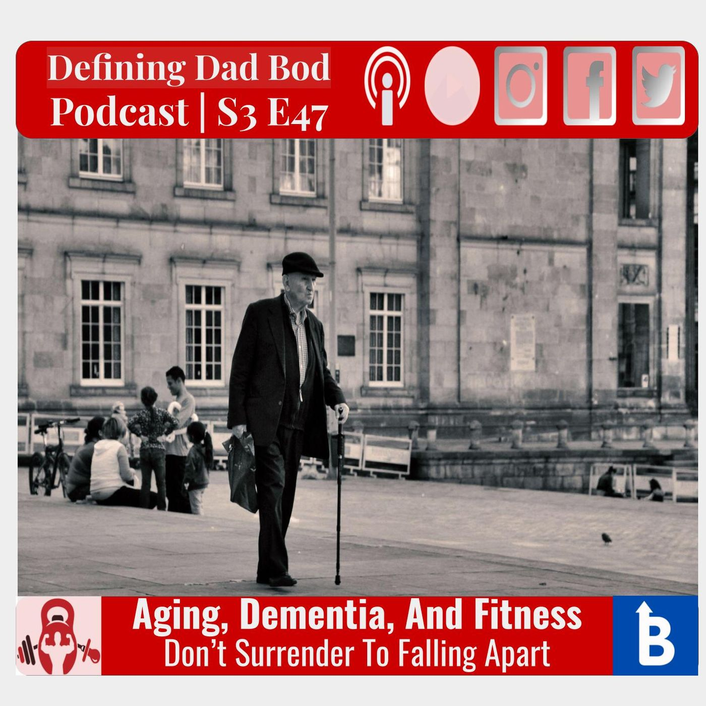 S3 E47 - Aging Dementia and Fitness