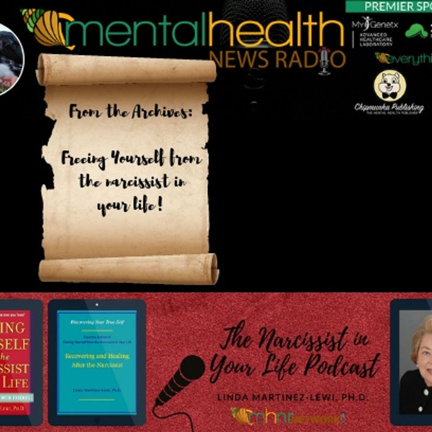 Mental Health News Radio - From the Archives: Freeing Yourself from the Narcissist in Your Life
