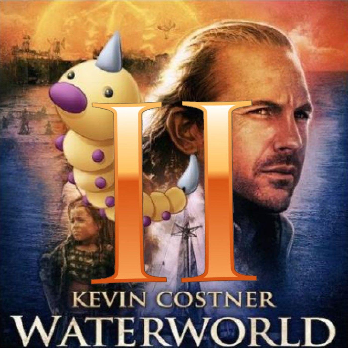 Episode 207 - Waterworld II: The Chicken Wars