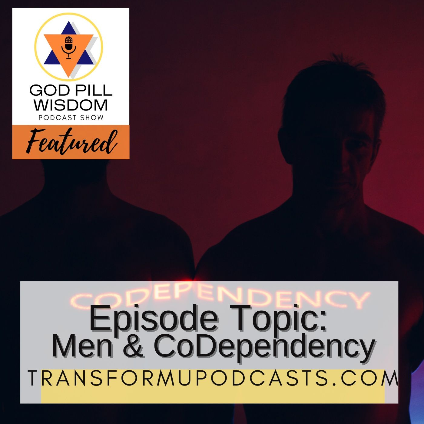 Advice for Men that are Codependent Series Part 1