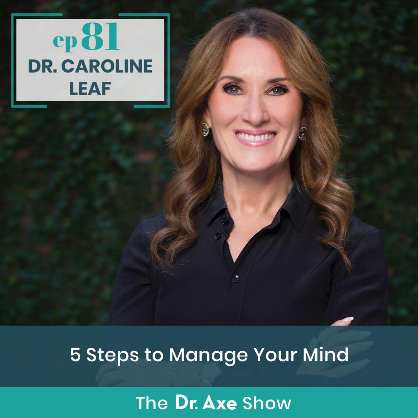 Dr. Caroline Leaf: 5 Steps to Manage Your Mind