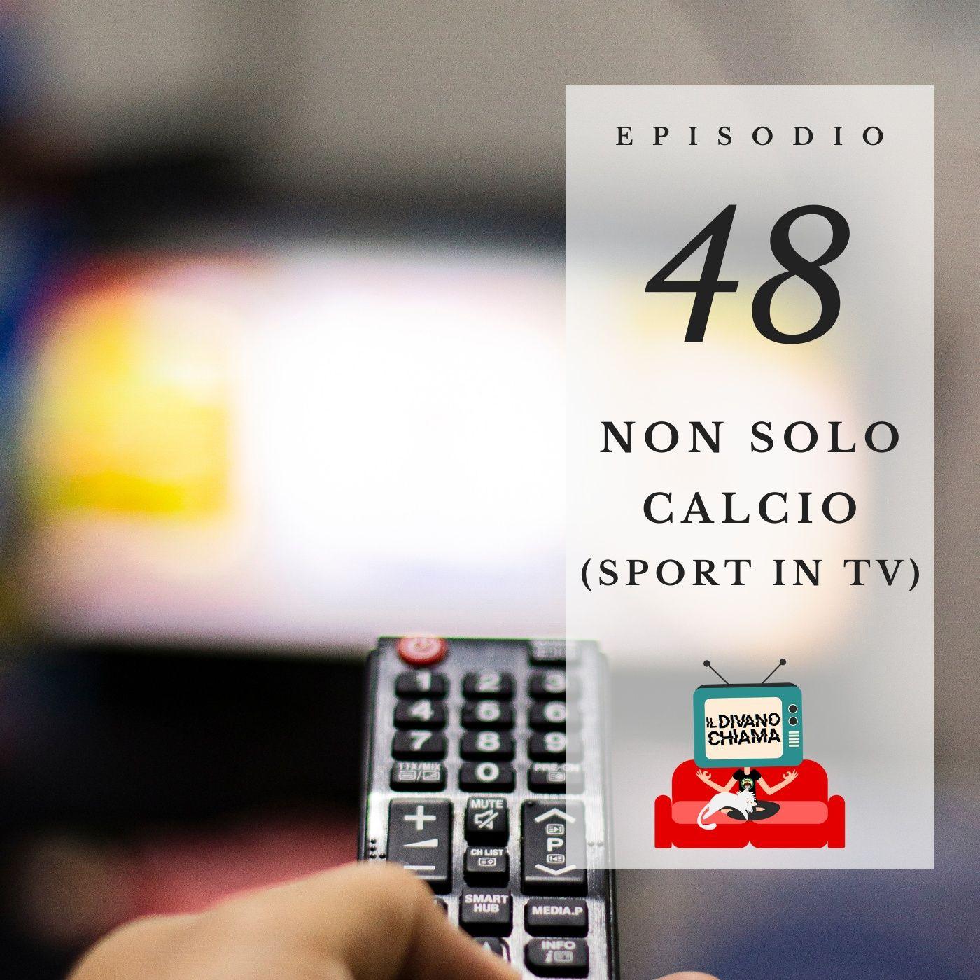 Puntata 48 - Non solo calcio