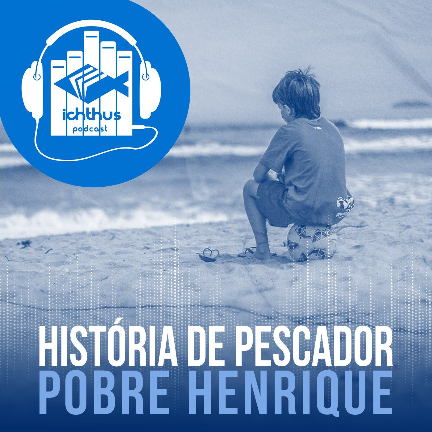 Pobre Henrique | História de pescador