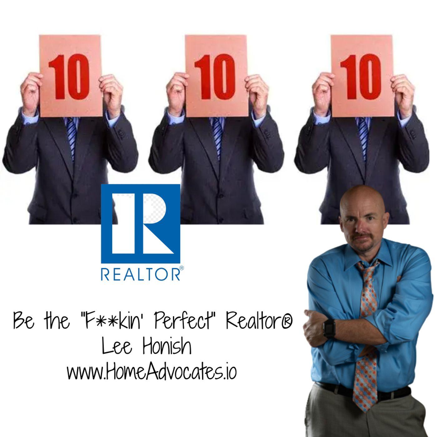 "Be the ""F**kin' Perfect"" Realtor® | Lee Honish | 833-969-4673"