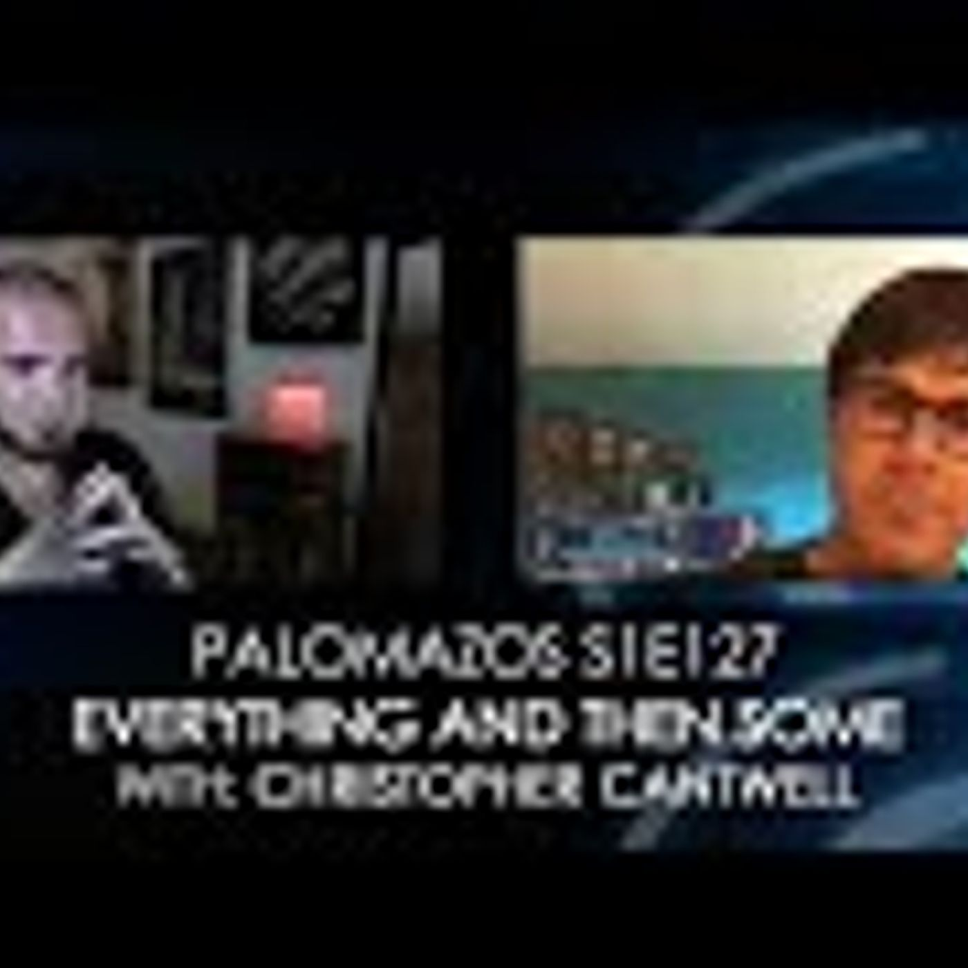 Palomazos S1E127 - Everything and then Some (with Christopher Cantwell)