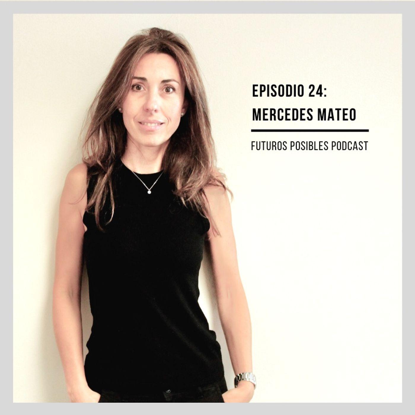 Ep. 24: Habilidades para el futuro, con Mercedes Mateo