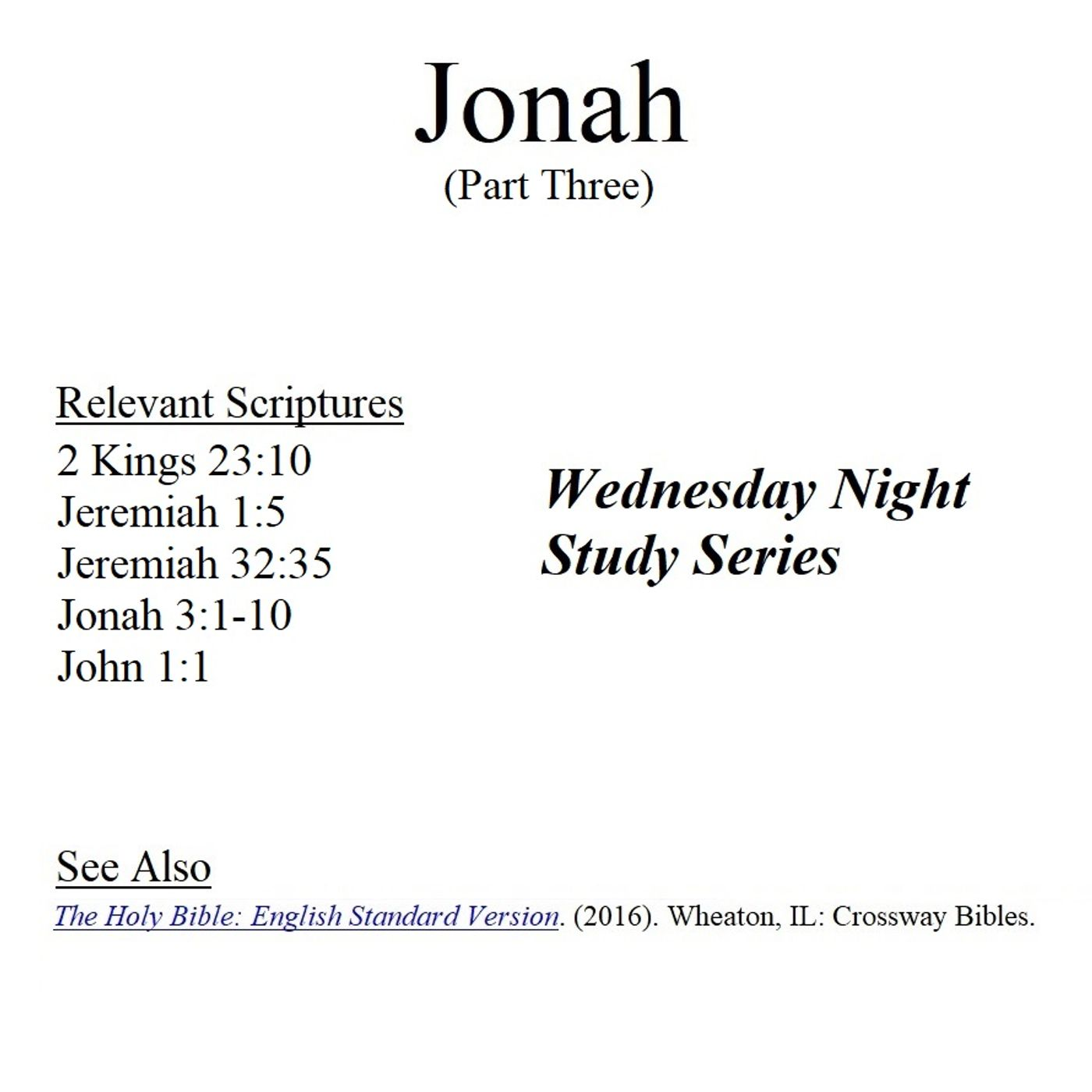 Wednesday Night Study Series - Jonah Part 3 - Repentance, Trinity, Abortion, Universalism