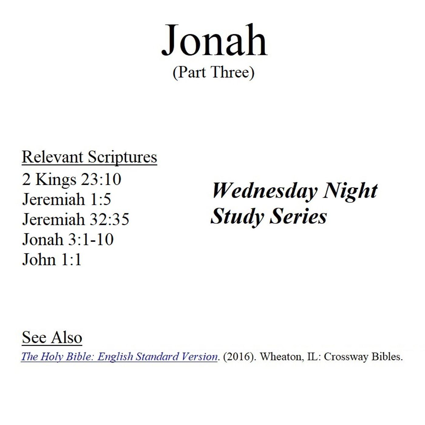 Wednesday Night Study Series - Jonah Part 3 - Repentance, Trinity, Abortion, Universalism