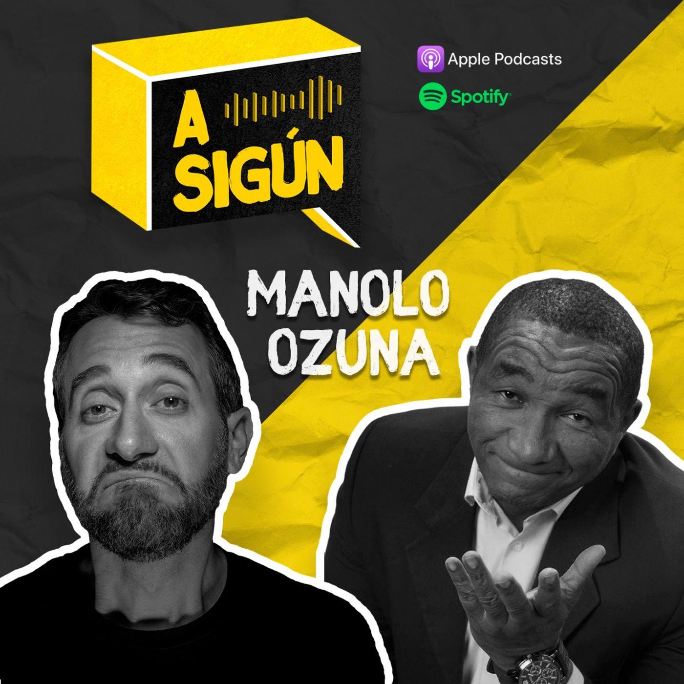 009. A SIGÚN: Manolo Ozuna
