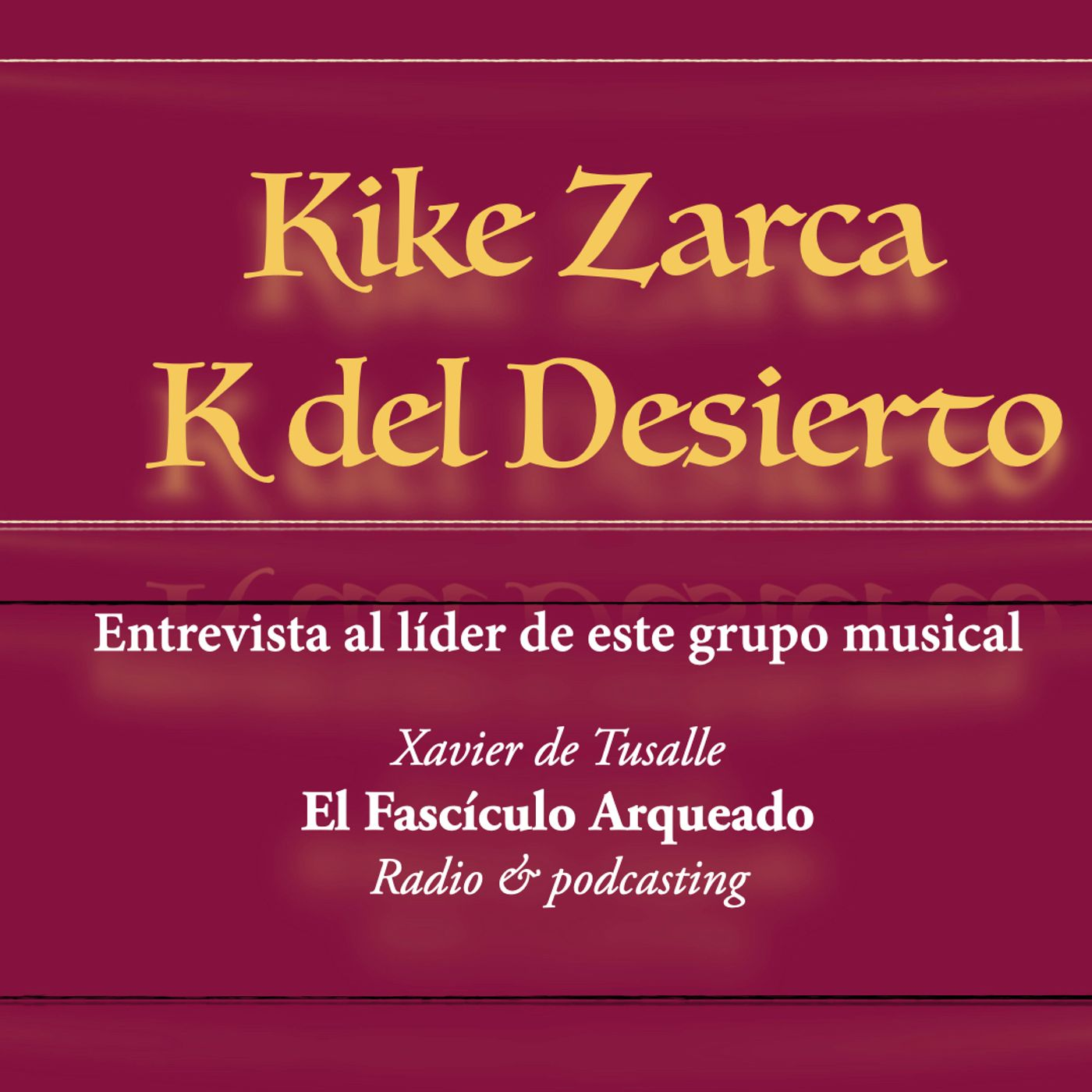 Entrevista a Kike Zarca, líder del grupo musical K del Desierto