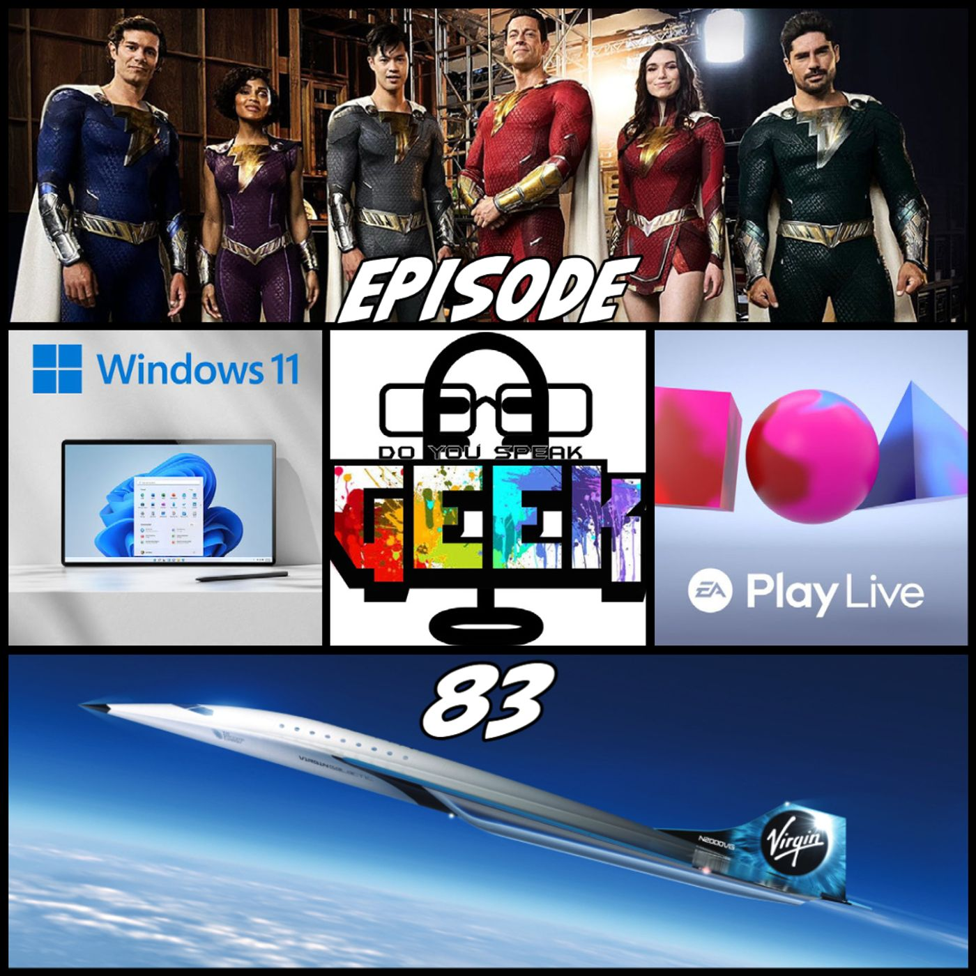 Episode 83 (Shazam 2 Costumes, EA Play Live, Virgin Galactic, Windows 11, and more)
