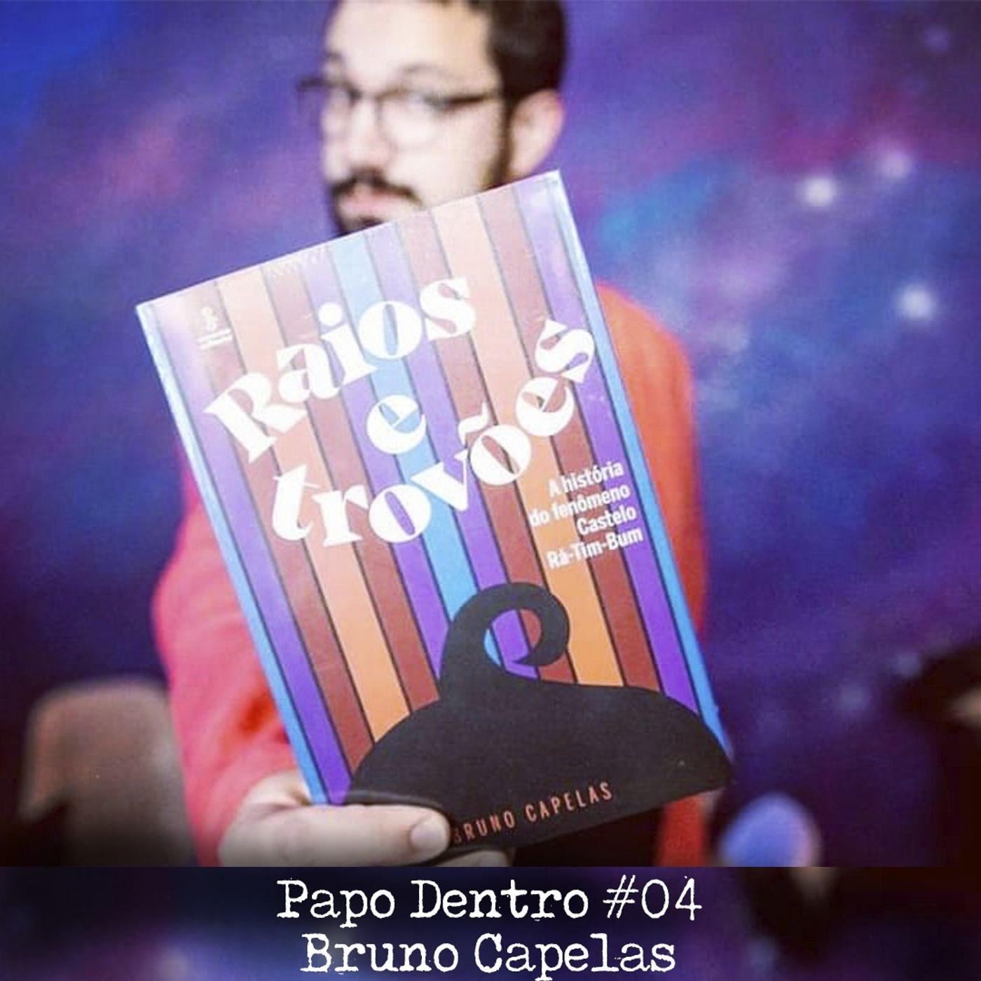 PAPO DENTRO #04 - PhD em Castelo Rá-Tim-Bum, com Bruno Capelas