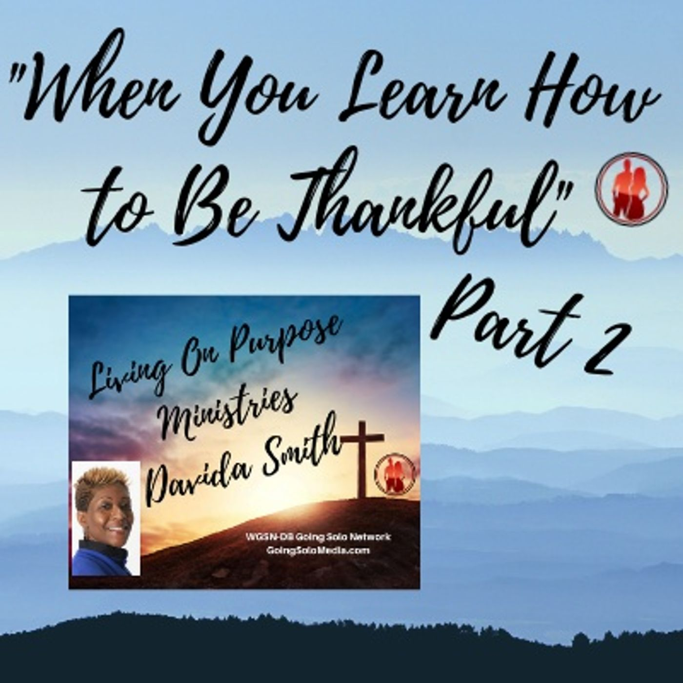 When You Learn How to Be Thankful - Part 2