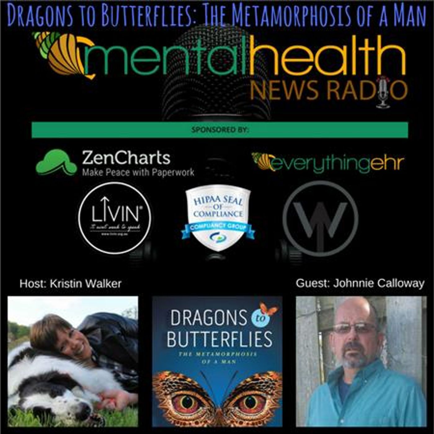 Mental Health News Radio - Dragons to Butterflies: The Metamorphosis of a Man with Johnnie Calloway