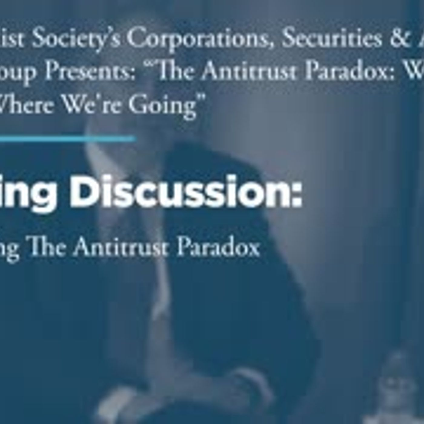 Opening Discussion: Republishing The Antitrust Paradox