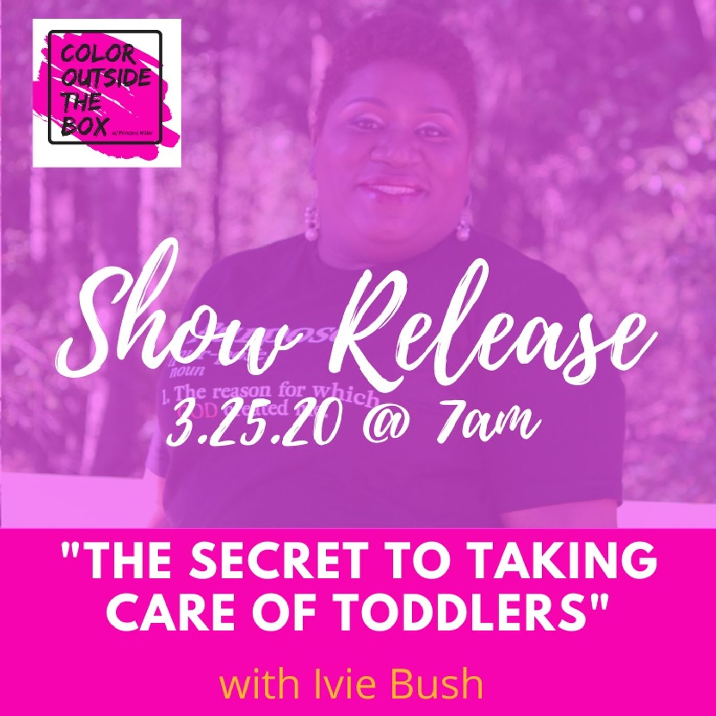 The Secret to Taking Care of Toddlers with Ivie Bush