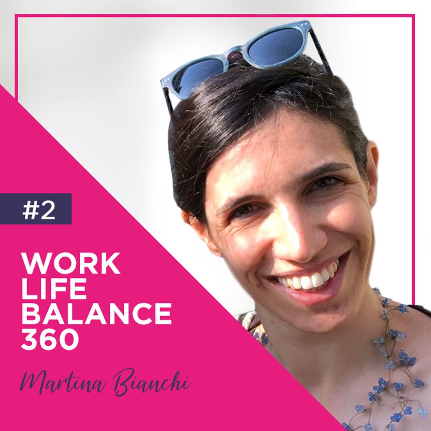 Work Life Balance 360 con Martina Bianchi