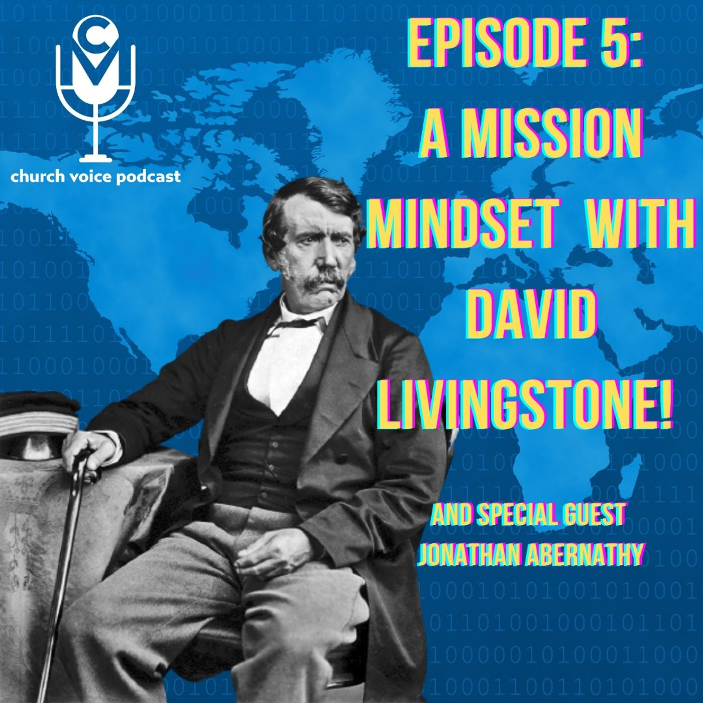 EP06 - A Mission Mindset with David Livingstone