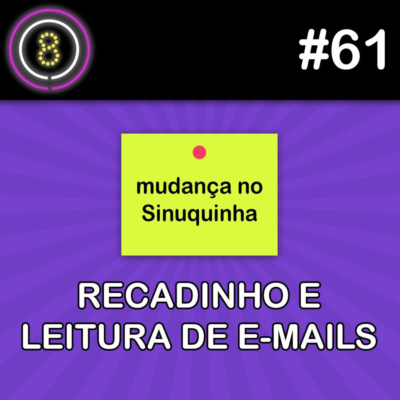 #61 - Recadinho e Leitura de Emails