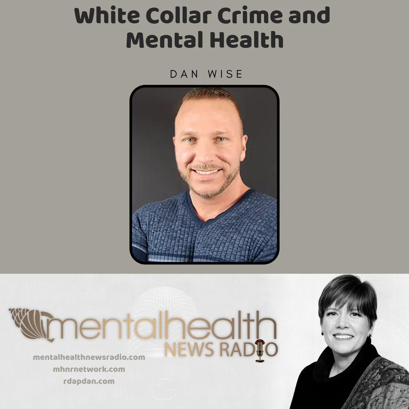 Mental Health News Radio - White Collar Crime and Mental Health