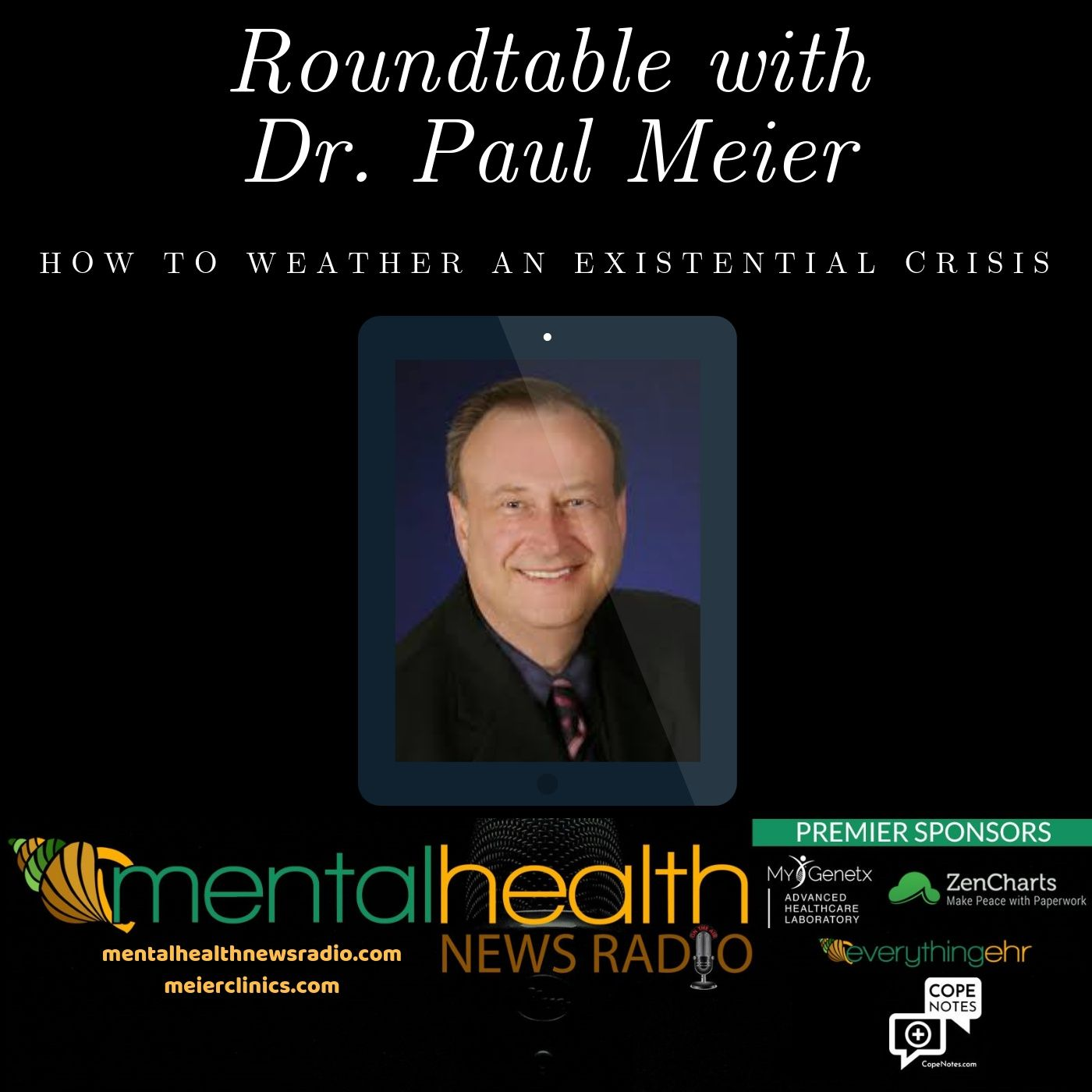Mental Health News Radio - Roundtable With Dr. Paul Meier: How to Weather an Existential Crisis