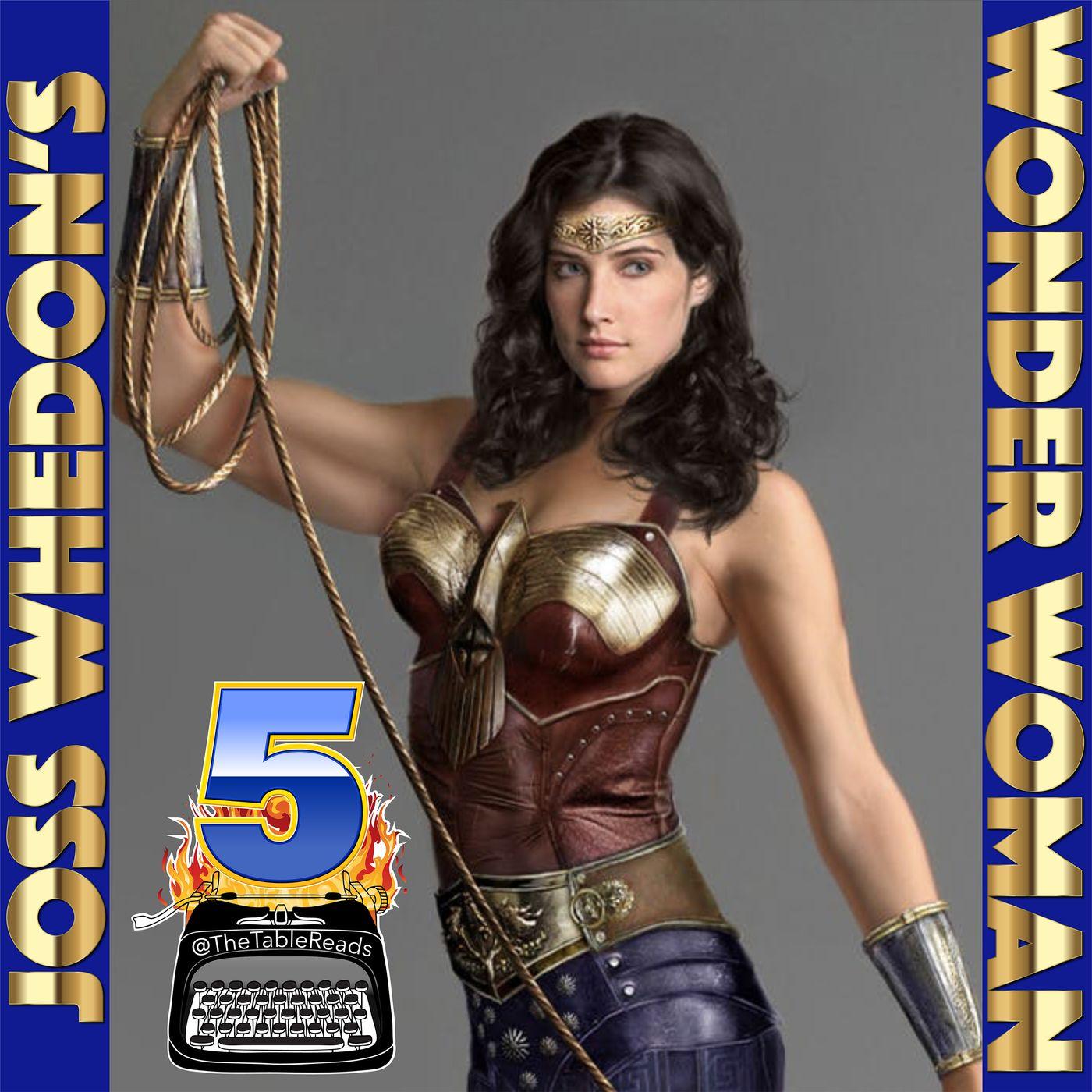 91 - Joss Whedon's Wonder Woman, Part 5 (Finale)