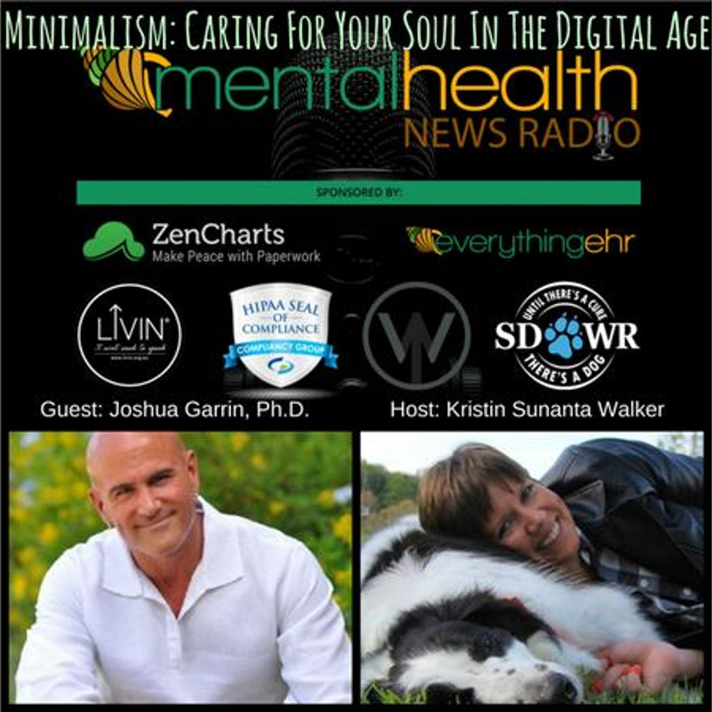 Mental Health News Radio - Minimalism: Caring For Your Soul In The Digital Age With Joshua Garrin, Ph.D.