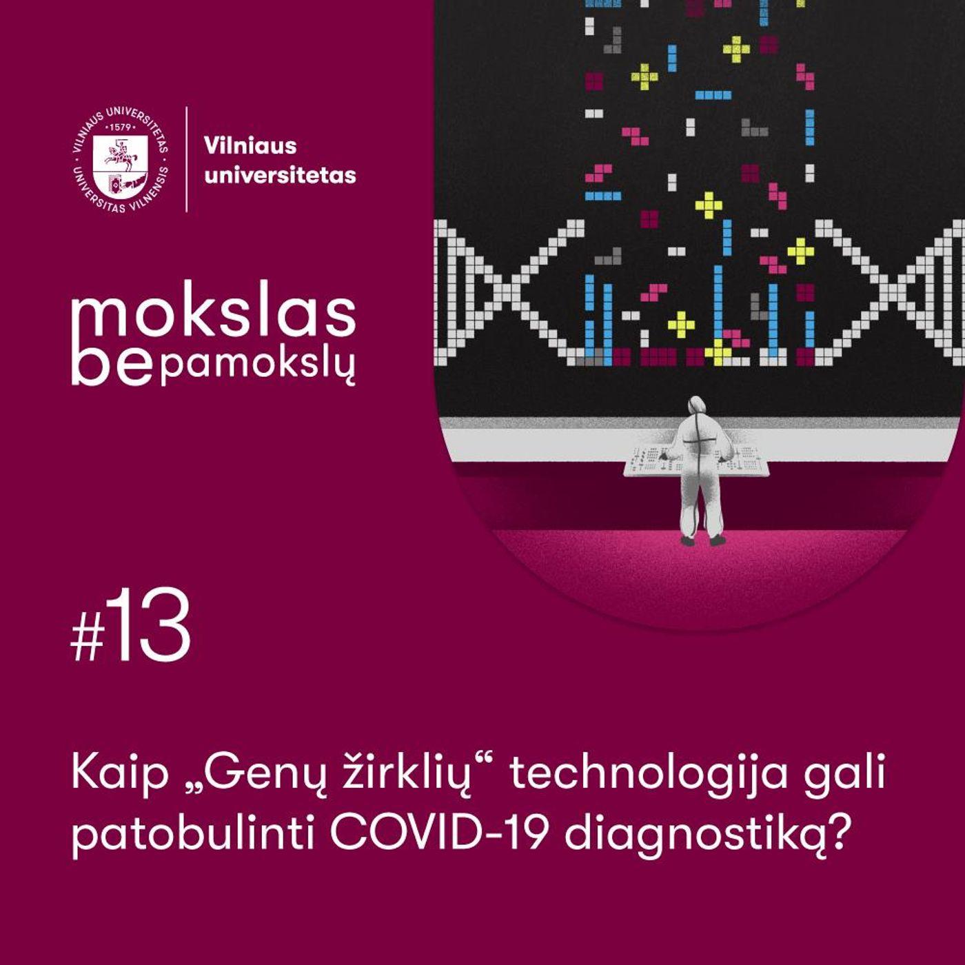 """Mokslas be pamokslų. Kaip """"Genų žirklių"""" technologija gali patobulinti COVID-19 diagnostiką?"""