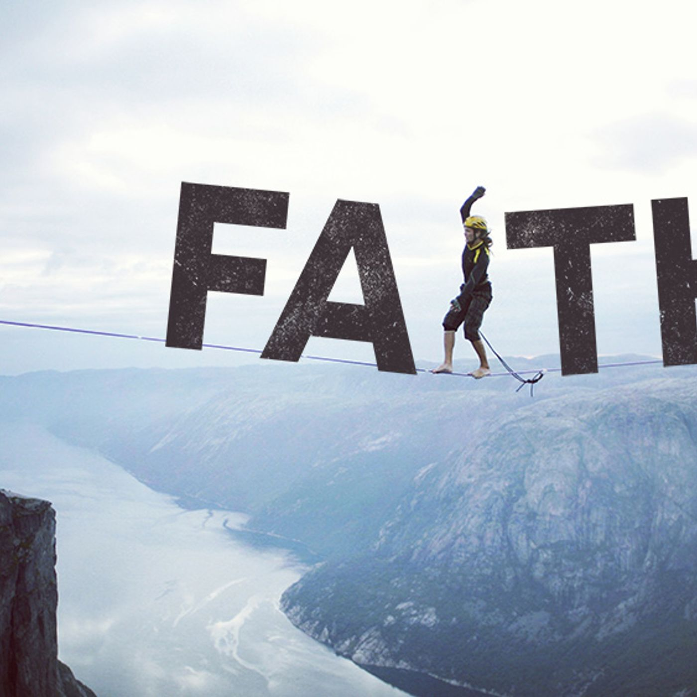 Ep. 15 - Faith, What Is It? What Does It Look Like? How Do I Get It?